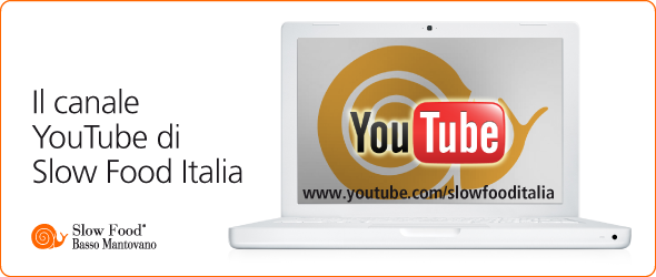 Canale YouTube di Slow Food Italia