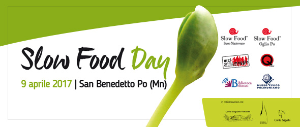 Slow Food Day - 9 aprile 2017   San Benedetto Po (Mn)